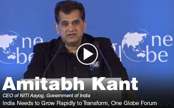 Amitabh Kant - India Needs to Grow Rapidly to Transform, One Globe Forum