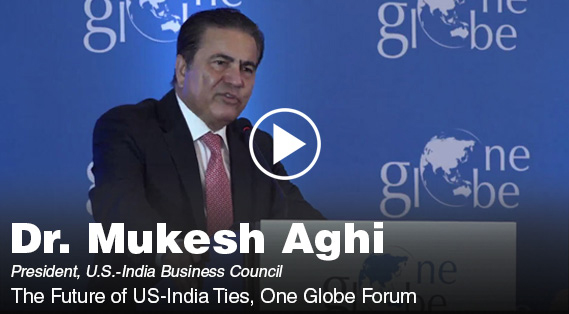 Dr. Mukesh Aghi – The Future of US-India Ties, One Globe Forum 2017