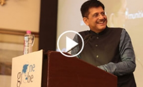 Keynote address by Piyush Goyal on Smart Cities, Digital India & Skill India at One Globe Conference